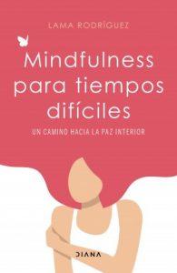 portada_mindfulness-para-los-tiempos-dificiles-provisional_lama-rodriguez_202004171054